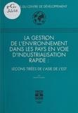 David O'Connor et  Centre de développement de l'O - La Gestion de l'environnement dans les pays en voie d'industrialisation rapide : leçons tirées de l'Asie de l'Est.