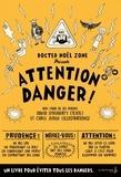 """David O'Doherty - Attention danger ! - Par le docteur Noël Zone """"plus grand dangérologue de tous les temps""""."""