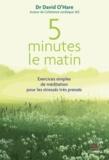 David O'Hare - 5 minutes le matin - Exercices simples de méditation pour les stressés très pressés.