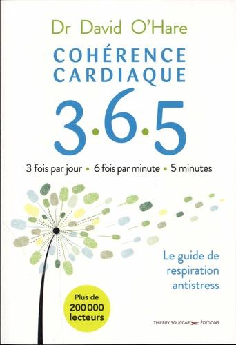 Cohérence cardiaque 3.6.5. Le guide de respiration antistress 2e édition