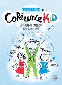 David O'Hare - Cohérence Kid - La cohérence cardiaque pour les enfants.