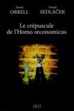David Orrell et Tomas Sedlacek - Le crépuscule de l'Homo oeconomicus.