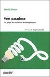 David Owen - Vert paradoxe - Le piège des solutions écoénergétiques.