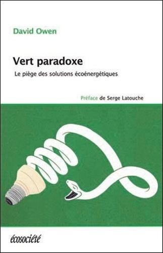 Vert paradoxe. Le piège des solutions écoénergétiques