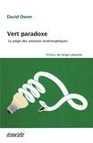 David Owen et Serge Latouche - Vert paradoxe - Le piège des solutions écoénergétiques.