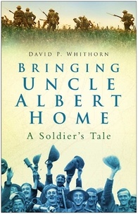 David-P Whithorn - Bringing Uncle Albert Home.
