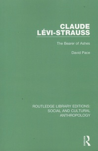 David Pace - Claude Levi-Strauss - The Bearer of Ashes.