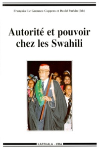 David Parkin et Françoise Le Guennec-Coppens - Autorité et pouvoir chez les Swahili.