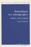 """David Paternotte - Revendiquer le """"mariage gay"""" - Belgique, France, Espagne."""