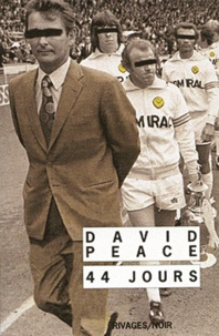 David Peace - 44 jours - The Damned United.