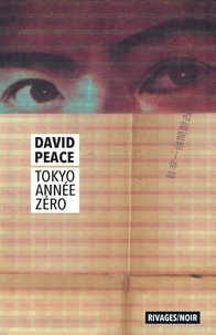 David Peace - Tokyo année zéro.