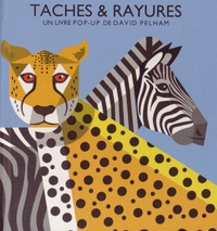 David Pelham - Taches & rayures - Un livre pop-up.