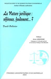 David Pelletier - La nature juridique : références, fondements... ?.
