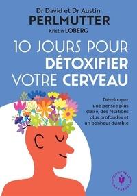 David Perlmutter - 10 jours pour détoxifier votre cerveau.