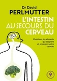 David Perlmutter - L'intestin au secours du cerveau.