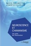 David Perlmutter et Alberto Villoldo - Neuroscience et chamanisme - Les voies de l'illumination.
