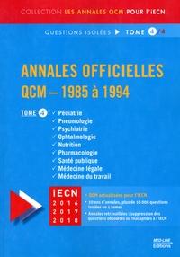 Annales officielles QCM - 1985 à 1994 Questions isolées - Tome 4, Pédiatrie, Pneumologie, Psychiatrie, Ophtalmologie, Nutrition, Pharamcologie, Santé publique, Médecine légale, Médecine du travail.pdf