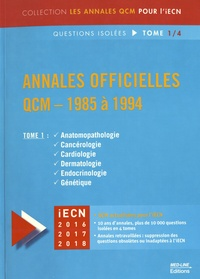 David Perrot - Annales officielles QCM - 1985 à 1994 - Questions isolées Tome 1, Anatomorphologie, Cancérologie, Cardiologie, Dermatologie, Endocrinologie, Génétique.