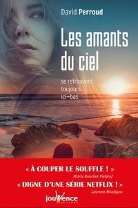Téléchargez des livres audio gratuits en allemand Les amants du ciel se retrouvent toujours ici-bas (French Edition) 9782889058129  par David Perroud
