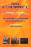David Petrover - Echo-interventionnelle - Les nouveaux traitements en ostéo-articulaire. De Quervain, canal carpien, tendon du biceps, névrome de Morton.