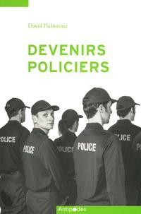 David Pichonnaz - Devenirs policiers - Une socialisation professionnelle en contrastes.