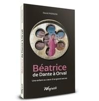 David Pierson - Béatrice de Dante à Orval - Une enfant au coeur d'un grand secret.
