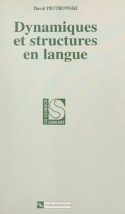 David Piotrowski et Christian Hudelot - Dynamiques et structures en langue.
