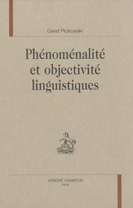 David Piotrowski - Phénoménalité et objectivité linguistiques.