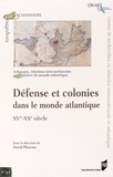 David Plouviez - Défense et colonies dans le monde atlantique - XVe-XXe siècle.