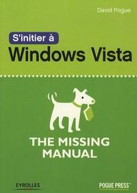 David Pogue - S'initier à Windows Vista.