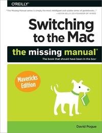 David Pogue - Switching to the Mac: The Missing Manual, Mavericks Edition.