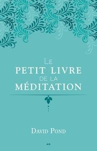 David Pond - Le petit livre de la méditation.