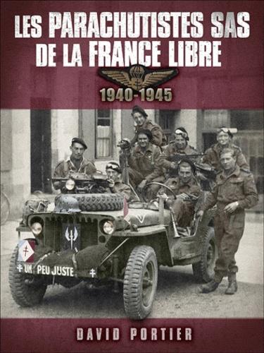 David Portier - Les parachutistes SAS de la France Libre - 1940-1945.