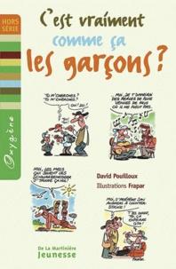 David Pouilloux et  Frapar - C'est vraiment comme ça les garçons ?.