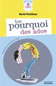 David Pouilloux - Les pourquoi des ados.
