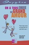 David Pouilloux et Bruno Gibert - On a tous envie du grand amour.