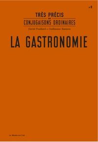 David Poullard et Guillaume Rannou - La gastronomie.