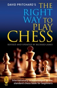 David Pritchard - The Right Way to Play Chess.