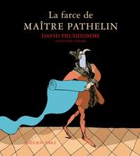 David Prudhomme - La farce de maître Pathelin.