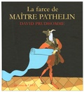 David Prudhomme - La farce de Maître Pathelin.