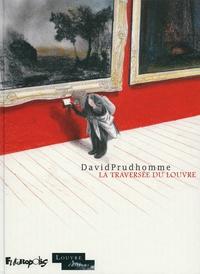 David Prudhomme - La traversée du Louvre.