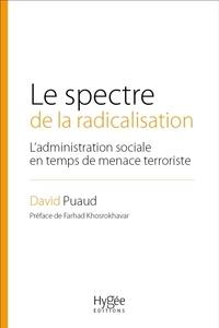 Le spectre de la radicalisation - Ladministration sociale en temps de menace terroriste.pdf