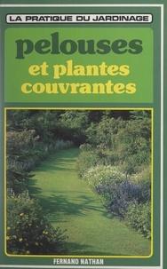 David Pycraft et Paul-Henry Plantain - Les pelouses et les plantes couvrantes.