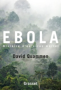 David Quammen - Ebola, histoire d'un virus mortel.