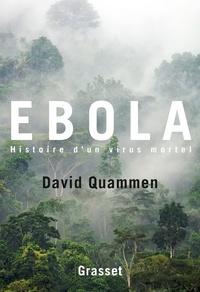 David Quammen - Ebola - Traduit de l'anglais (Etats-Unis) par Simone Arous.