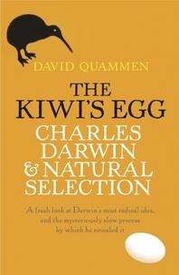 David Quammen - The Kiwi's Egg - Charles Darwin and Natural Selection.