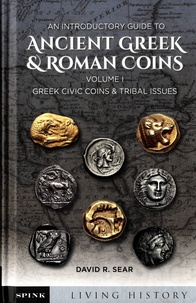 David R. Sear - An Introductory Guide to Ancient Greek and Roman Coins - Volume 1 : Greek civic coins & tribal issue.