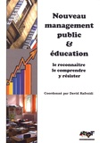 David Rafroidi - Nouveau management public & éducation - Le reconnaître, le comprendre, y résister.