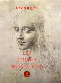 David Rajjou - Les lignes hurlantes - Roman.