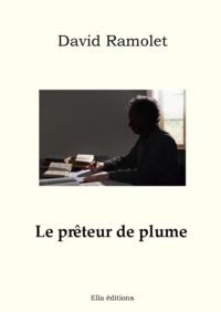 David Ramolet - Le Prêteur de plume.